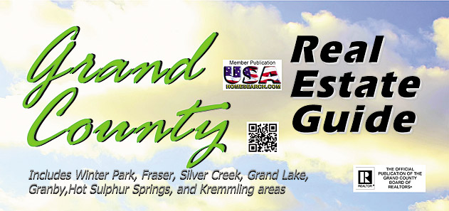 GRAND COUNTY REAL ESTATE GUIDE : Grand County Colorado, including Winter Park, Fraser, Tabernash, Sol Vista, Grand Elk, Granby, Grand Lake, Hot Sulphur Springs and Kremmling