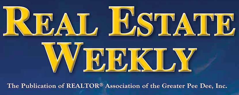 REAL ESTATE WEEKLY : South Carolina, Pee Dee Area, Florence, Darlington, Hartsville, Dillon, Marion